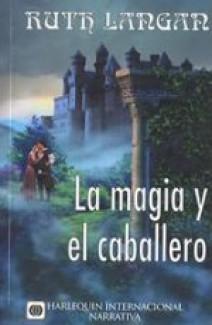 Ruth Langan - La magia y el caballero