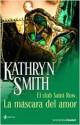 Kathryn Smith - La máscara del amor