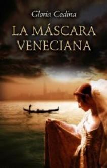 Gloria Codina - La máscara veneciana