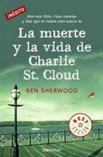 Ben Sherwood - La muerte y la vida de Charlie St. Cloud