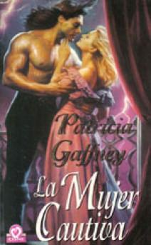 Patricia Gaffney - La mujer cautiva
