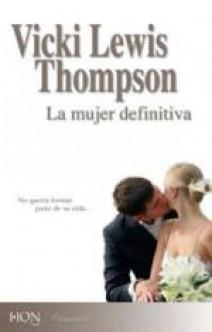 Vicki Lewis Thompson - La mujer definitiva