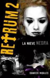 Francesc Miralles - Retrum 2: La nieve negra
