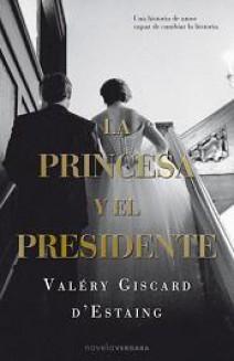 Valéry Giscard D'Estaing - La princesa y el presidente
