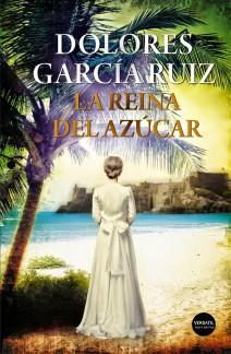 Dolores García Ruiz - La reina del azúcar
