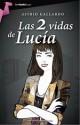 Astrid Gallardo - Las dos vidas de Lucía