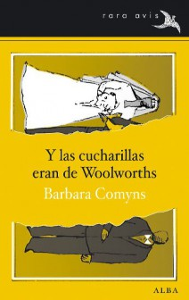 Barbara Comyns - Y las cucharillas eran de Woolworths