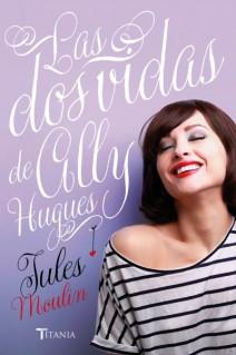Jules Moulin - Las dos vidas de Ally Hughes