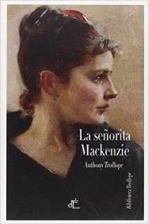 Anthony Trollope - La señorita Mackenzie