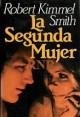 Robert Kimmel Smith - La segunda mujer