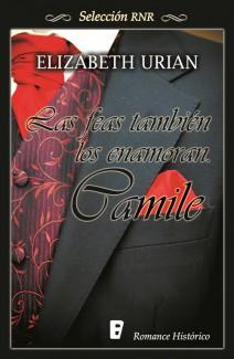 Elizabeth Urian - Las feas también los enamoran. Camile