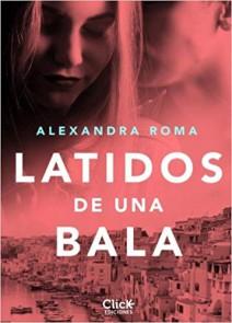 Alexandra Roma - Latidos de una bala
