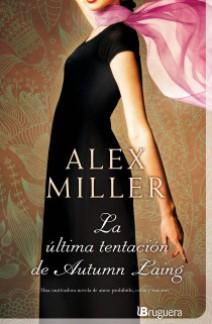 Alex Miller - La última tentación de Autumn Laing