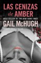 Gail McHugh - Las cenizas de Amber