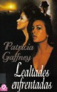 Patricia Gaffney - Lealtades enfrentadas