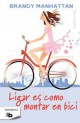 Brandy Manhattan - Ligar es como montar en bici