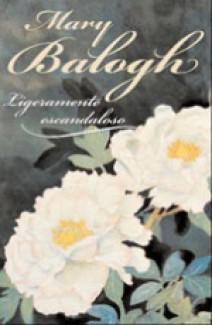 Mary Balogh - Ligeramente escandaloso