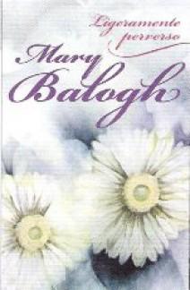 Mary Balogh - Ligeramente perverso