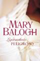 Mary Balogh - Ligeramente peligroso