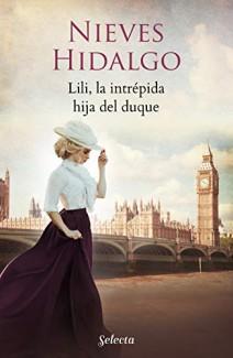 Nieves Hidalgo - Lili, la intrépida hija del duque