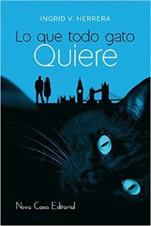 Ingrid V. Herrera - Lo que todo gato quiere