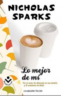 Nicholas Sparks - Lo mejor de mí