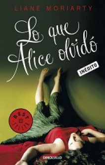 Liane Moriarty - Lo que Alice olvidó