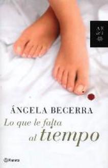 Ángela Becerra - Lo que le falta al tiempo