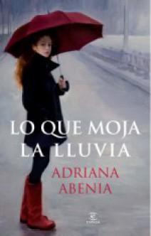 Adriana Abenia - Lo que moja la lluvia