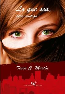 Tessa C. Martín - Lo que sea, pero contigo