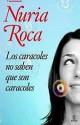 Nuria Roca - Los caracoles no saben que son caracoles