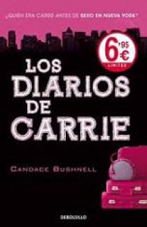 Candace Bushnell -  Los diarios de Carrie