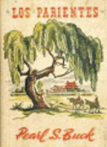 Pearl S. Buck - Los parientes