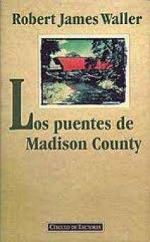 Robert James Waller -  Los puentes de Madison County