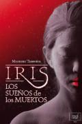 Iris, los sueños de los muertos