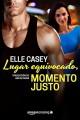 Elle Casey - Lugar equivocado, momento justo