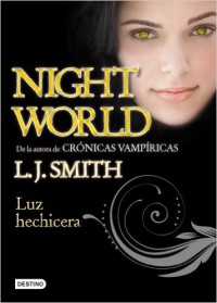 Night world 5. Luz Hechicera.