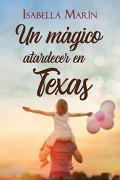 Un mágico atardecer en Texas