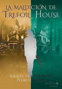 La maldición de Trefoil House