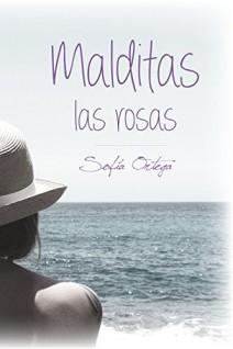 Sofía Ortega - Malditas las rosas