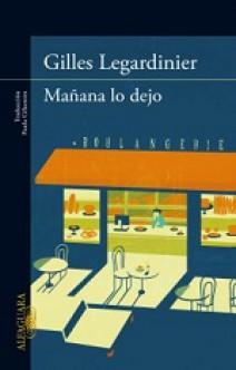 Gilles Legardinier - Mañana lo dejo