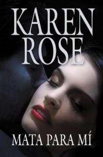 Karen Rose - Mata para mí