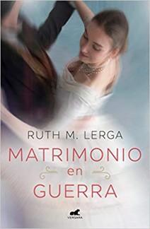 Ruth M. Lerga - Matrimonio en guerra