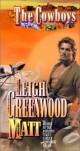 Leigh Greenwood - The Cowboys: Matt