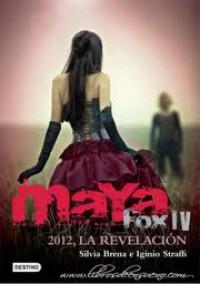 2012, La Revelación. Maya Fox 4