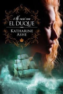 Katharine Ashe - Me casé con el duque