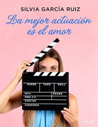 La mejor actuación es el amor