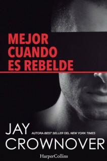 Jay Crownover - Mejor cuando es rebelde