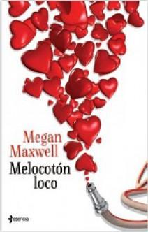 Megan Maxwell - Melocotón loco