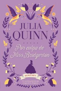 Julia Quinn - Por culpa de Miss Bridgerton